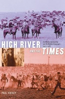 High River and the Times: An Alberta Community and Its Weekly Newspaper, 1905–1966 Cover