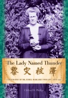 The Lady Named Thunder: A Biography of Dr. Ethel Margaret Phillips (1876–1951) Cover