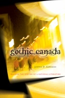 Gothic Canada: Reading the Spectre of a National Literature Cover
