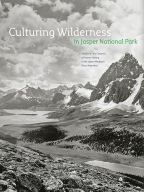 Culturing Wilderness in Jasper National Park: Studies in Two Centuries of Human History in the Upper Athabasca River Watershed Cover