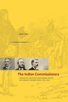 The Indian Commissioners-Agents of the State and Indian Policy in Canada's Prairie West, 1873-1932 Cover