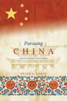 Pursuing China: Memoir of a Beaver Liaison Officer Cover
