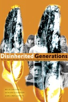 Disinherited Generations: Our Struggle to Reclaim Treaty Rights for First Nations Women and their Descendants Cover